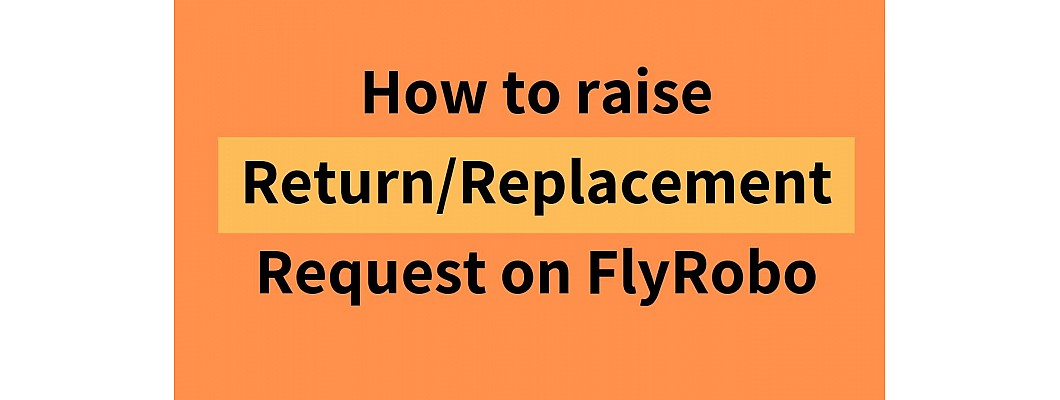 How to raise Return/Replacement Request?